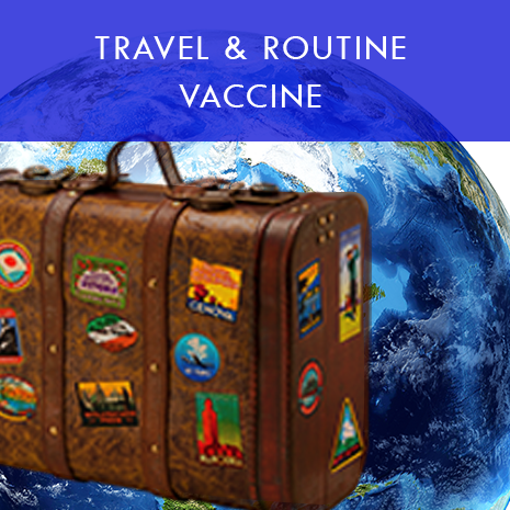 Travel & Routine Vaccine